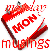 Monday Musings #44