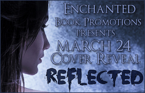 Cover Reveal for Reflected on March 24