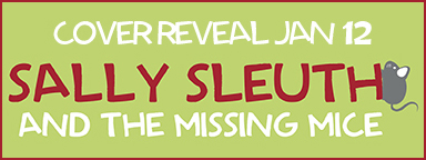 Cover Reveal Sally Sleuth and The Missing Mice