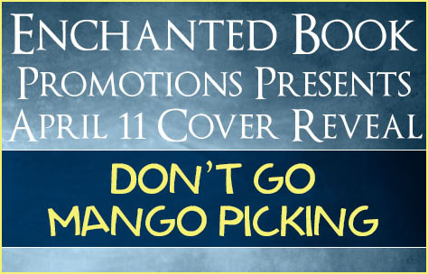 Book Cover Reveal: Don't Go Mango Picking