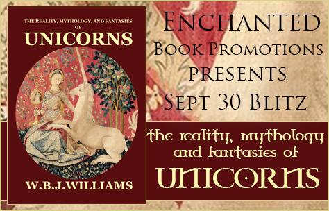 Release Blitz The Reality, Mythology and Fantasies of Unicorns